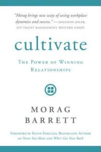 cover of Cultivate: The Power of Winning Relationships